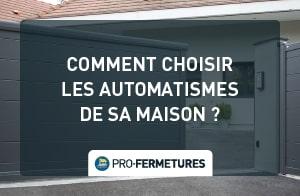 Comment choisir les automatismes de sa maison ?