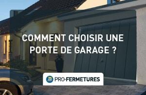 Comment choisir sa porte de garage ? / Pro-Fermetures