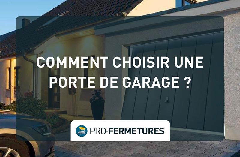 Comment choisir une porte de garage ? / Pro-Fermetures