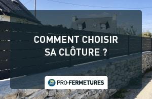 Comment choisir sa clôture ? / Pro-Fermetures