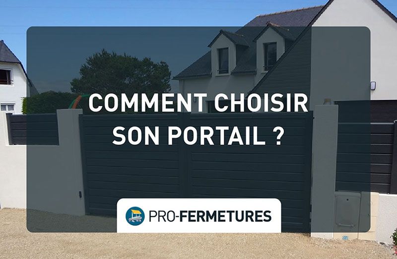 Comment choisir son portail ? / Pro-Fermetures