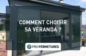 Comment choisir sa véranda ? / Pro-Fermetures