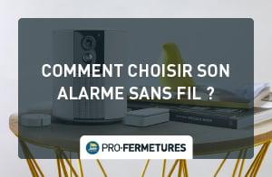 Comment choisir son alarme sans fil ? / Pro-Fermetures